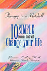Therapy in a Nutshell-10 Simple Lessons That Will Change Your Life by Patricia L Bay (Paperback / softback, 2007)