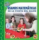 Usamos Matematicas en la Fiesta del Salon by Amy Rauen (Hardback, 2007)