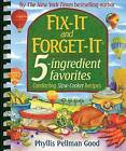 Fix-It and Forget-It 5-ingredient favorites: Comforting Slow-Cooker Recipes by Phyllis Good (Spiral bound, 2008)