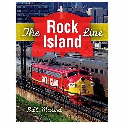 Railroads Past and Present Ser.: The Rock Island Line by Bill Marvel (2013,...