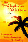 The Rhythm Within: A Twenty First Century Fairy Tale by Leann Bettmann Beatty (Paperback / softback, 2000)