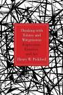 Thinking with Tolstoy and Wittgenstein: Expression, Emotion, and Art by Henry Pickford (Paperback, 2015)