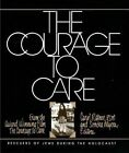 The Courage to Care: Rescuers of Jews During the Holocaust by Carol Ann Rittner, Sondra Myers (Paperback, 1989)