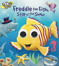 GOOGLY EYES: Freddie the Fish, Star of the Show-ExLibrary