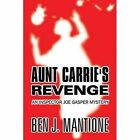 Aunt Carrie's Revenge by Ben J Mantione (Paperback / softback, 2014)