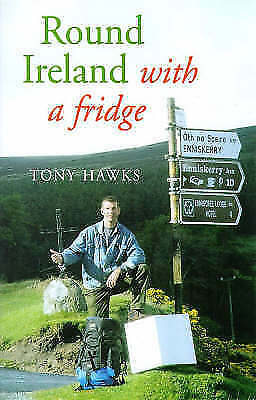 """AS NEW"" Round Ireland with a Fridge, Hawks, Tony, Book"
