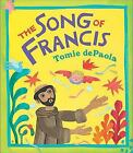 The Song of Francis by Tomie dePaola (2009, Hardcover)