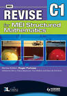 Revise for MEI Structured Mathematics - C1 by Tom Button, Sue de Pomeroi, Catherine Berry, Diana Boynova (Paperback, 2008)