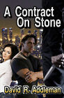A Contract on Stone by MR David R Addleman (Paperback / softback, 2011)