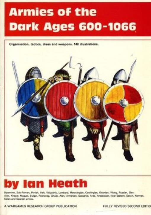 Armies of the Dark Ages 600-1066 by Ian Heath, 2nd Ed - NEW