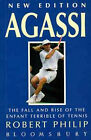 Agassi: The Fall and Rise of the Enfant Terrible of Tennis by Robert Philip (Paperback, 1995)