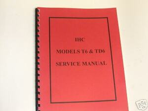 Details about International Harvester IHC T6 & TD6 Service Manual NEW FREE  SHIPPING