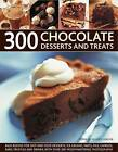 300 Chocolate Desserts and Treats: Rich Recipes for Hot and Cold Desserts, Ice Creams, Tarts, Pies, Candies, Bars, Truffles and Drinks, with Over 300 Mouthwatering Photographs by Felicity Forster (Paperback, 2010)