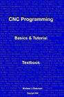 Cnc Programming: Basics & Tutorial Textbook by Michael J Peterson (Paperback / softback)