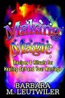 Making Magic Recipes & Rituals for Healing Self and Your Marriage 9781403340047