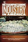 The Methamphetamine Industry in America: Transnational Cartels and Local Entrepreneurs by Johannes Huessy, Henry H. Brownstein, Timothy M. Mulcahy (Paperback, 2015)