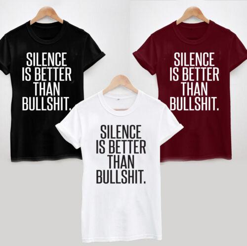 FUNNY JOKE  SLOGAN SARCASTIC UNI SILENCE IS BETTER THAN BULLSHIT T-SHIRT