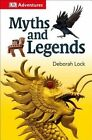 DK Adventures: Myths and Legends by DK Publishing (Hardback, 2015)