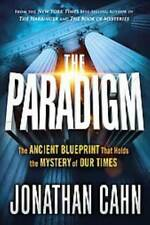 The Ancient Blueprint That Holds the Mystery of Our Times: The Paradigm : The Ancient Blueprint That Holds the Mystery of Our Times by Jonathan Cahn (2017, Hardcover / Hardcover)