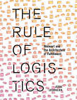 The Rule of Logistics: Walmart and the Architecture of Fulfillment by Jesse LeCavalier (Paperback, 2016)