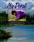 My Denali: Exploring Alaska's Favorite National Park by Kimberly Corral (Hardback, 1995)
