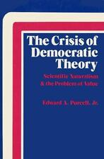 Crisis of Democratic Theory: Scientific Naturalism and the Problem of -ExLibrary
