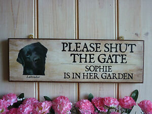 SHUT-THE-GATE-SIGN-GARDEN-SIGN-BLACK-LABRADOR-SIGN-OWN-NAME-DOG-SIGN-HOUSE-SIGN