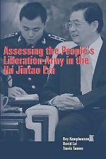 Assessing the People's Liberation Army in the Hu Jintao Era by David David...