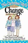 The Christian Girl's Guide to Change Inside & Out! by Rebecca Park Totilo (Mixed media product, 2010)