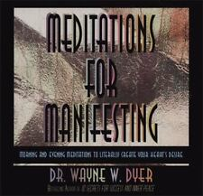 Meditations for Manifesting : Morning and Evening Meditations to Literally Create Your Heart's Desire by Wayne W. Dyer (1995, CD, Unabridged)
