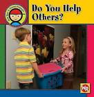 Do You Help Others? by Joanne Mattern (Hardback, 2007)