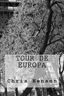 Tour de Europa by Chris Henson (Paperback / softback, 2015)