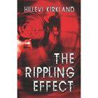 The Rippling Effect 9781413733389 by Hillevi Kirkland Book