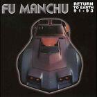 Return to Earth 1991-1993 by Fu Manchu (CD, Aug-1998, Elastic Records)