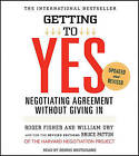 Getting to Yes: How to Negotiate Agreement Without Giving in by Roger Fisher, William Ury (CD-Audio)