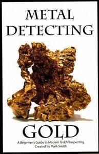 Metal-la-deteccion-de-Oro-un-principiante-039-s-Guide-to-moderno-busqueda-de-oro-paperba