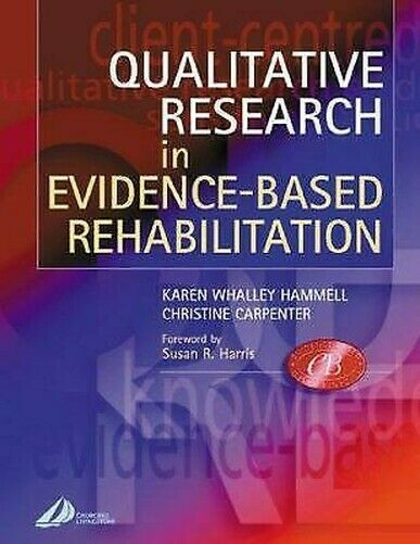 Qualitative Research IN Evidence-Based Rehabilitation Karen Whalley Hammell