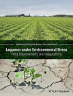 Legumes Under Environmental Stress: Yield, Improvement and Adaptations by John Wiley and Sons Ltd (Hardback, 2015)
