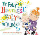 The Fourth Bonniest Baby in Dundee by Michelle Sloan (Paperback, 2016)