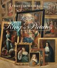 The King's Pictures: The Formation and Dispersal of the Collections of Charles I and His Courtiers by Francis Haskell (Hardback, 2013)