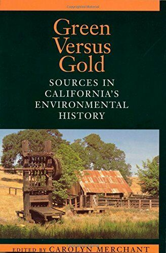 Green Versus Gold: Sources In Californias Environmental History