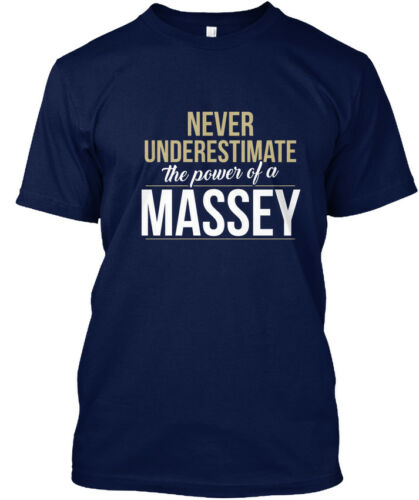 The Power Of Standard Unisex T-shirt Massey Never Underestimate A