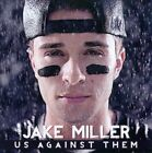 Us Against Them by Jake Miller (Rap/Pop) (CD, Oct-2013, Entertainment One)