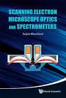 Scanning Electron Microscope Optics and Spectrometers by Anjam Khursheed (Hardback, 2010)