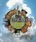 St. Edward's: 150 Years by Nicola Hunter, Neil Burkey (Hardback, 2013)