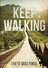 Keep Walking by Lynette Grace Powell (Paperback / softback, 2014)