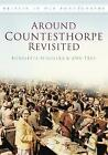 Around Countesthorpe Revisited by Ann True, Henrietta Schultka (Paperback, 2011)