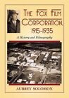 The Fox Film Corporation, 1915-1935: A History and Filmography by Aubrey Solomon (Paperback, 2016)