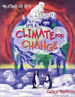 Weather Or Not... It's A Climate For Change by Caren Trafford (Paperback, 2007)