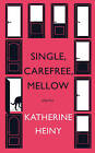 Single, Carefree, Mellow by Katherine Heiny (Paperback, 2015)